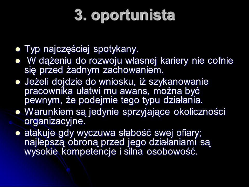 3. oportunista Typ najczęściej spotykany.