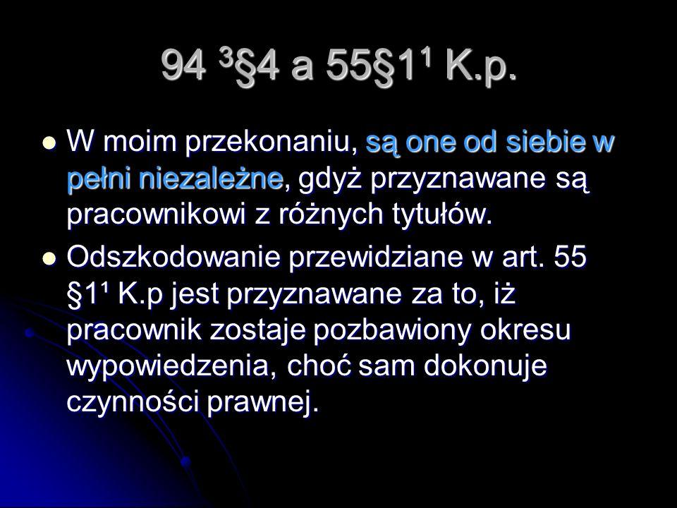 94 3§4 a 55§11 K.p. W moim przekonaniu, są one od siebie w pełni niezależne, gdyż przyznawane są pracownikowi z różnych tytułów.