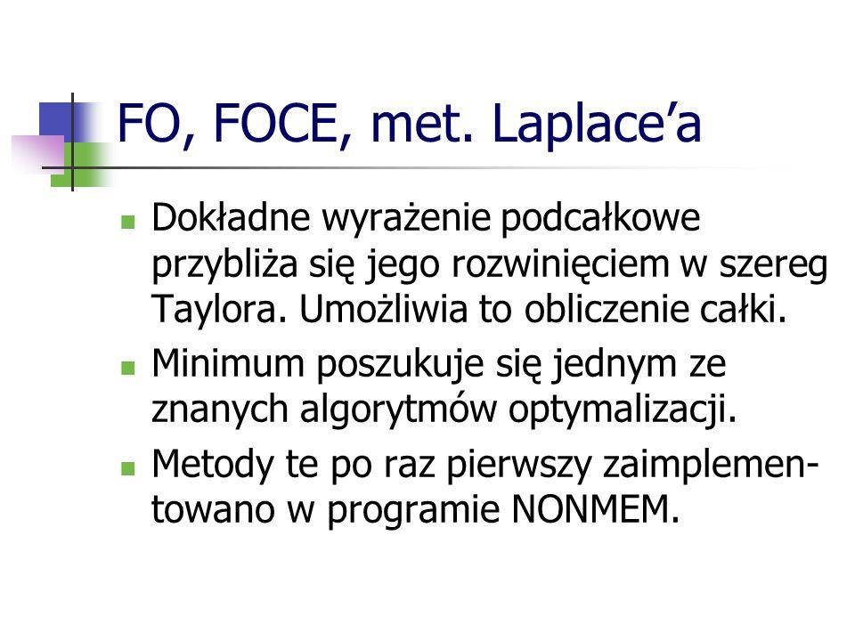 FO, FOCE, met. Laplace'a Dokładne wyrażenie podcałkowe przybliża się jego rozwinięciem w szereg Taylora. Umożliwia to obliczenie całki.