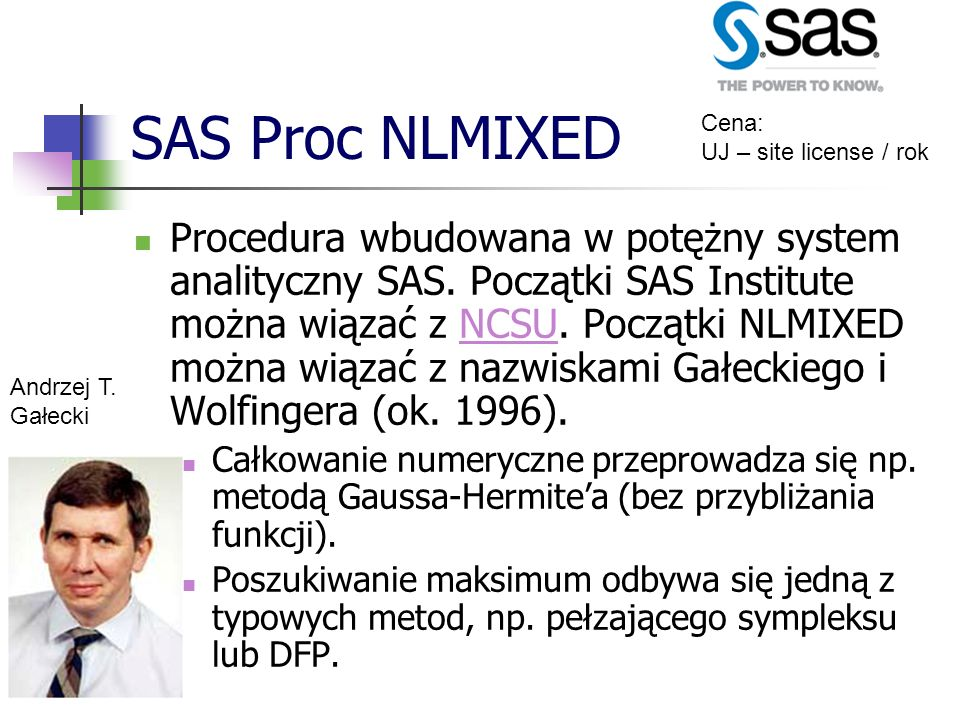 SAS Proc NLMIXED Cena: UJ – site license / rok.