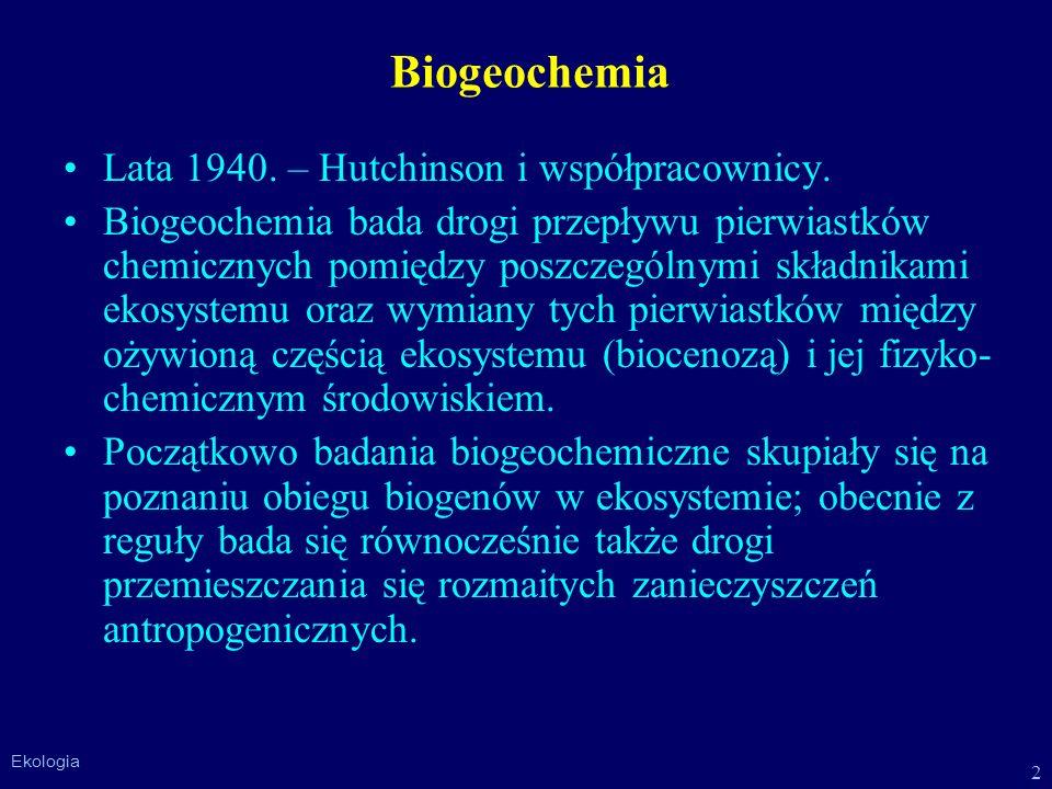 Biogeochemia Lata 1940. – Hutchinson i współpracownicy.