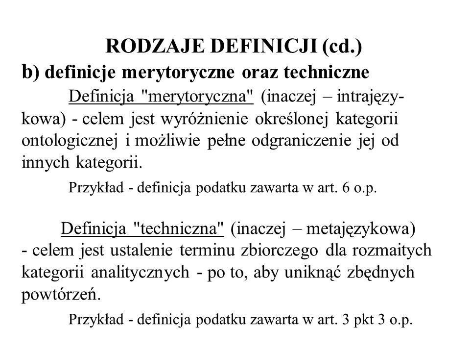 RODZAJE DEFINICJI (cd. ) b) definicje merytoryczne oraz techniczne