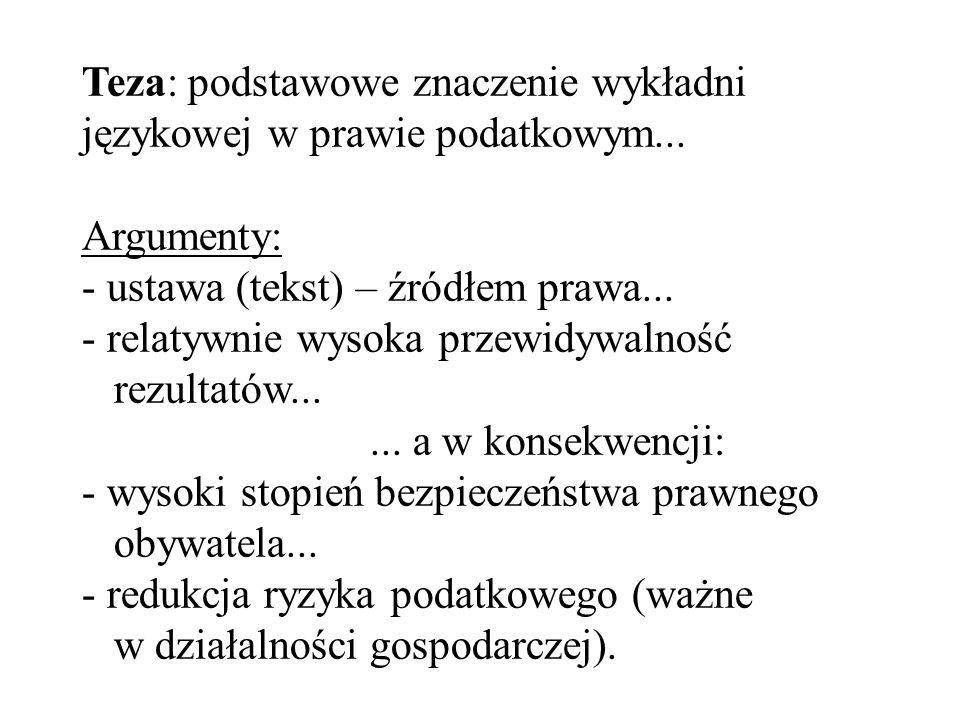 Teza: podstawowe znaczenie wykładni językowej w prawie podatkowym...