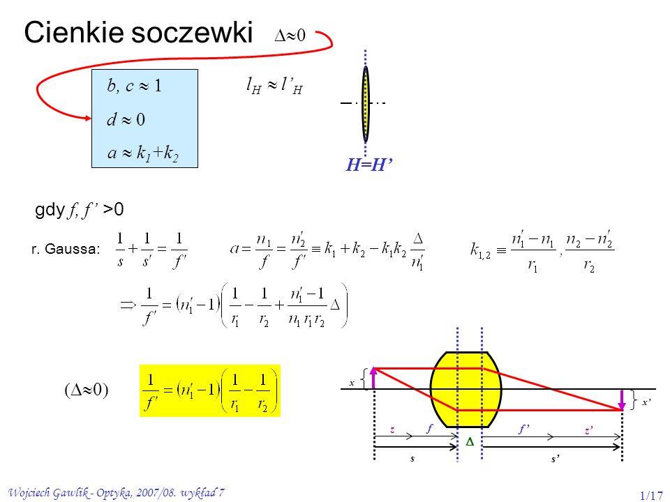 Cienkie soczewki 0 b, c  1 lH  l'H d  0 a  k1+k2 H=H'