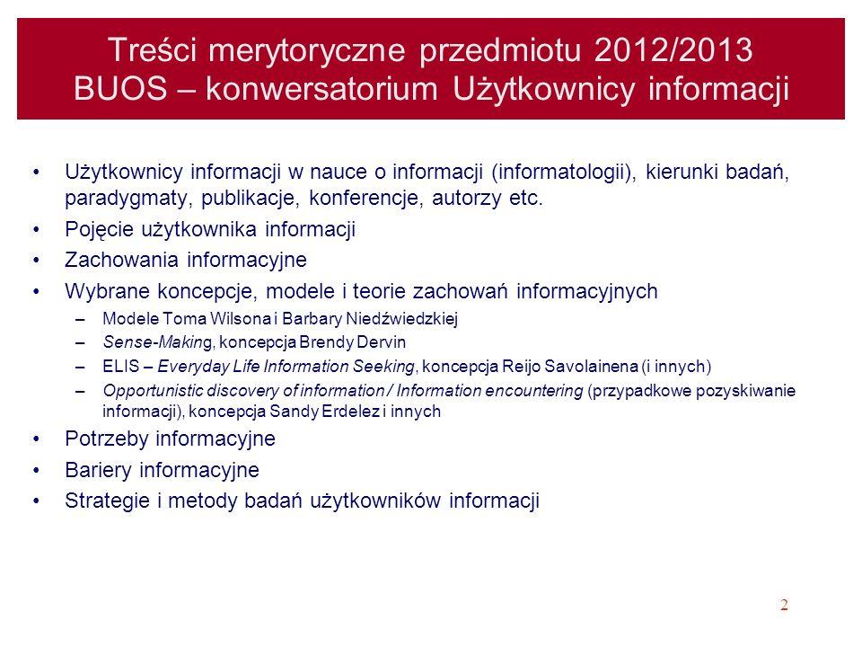 Treści merytoryczne przedmiotu 2012/2013 BUOS – konwersatorium Użytkownicy informacji