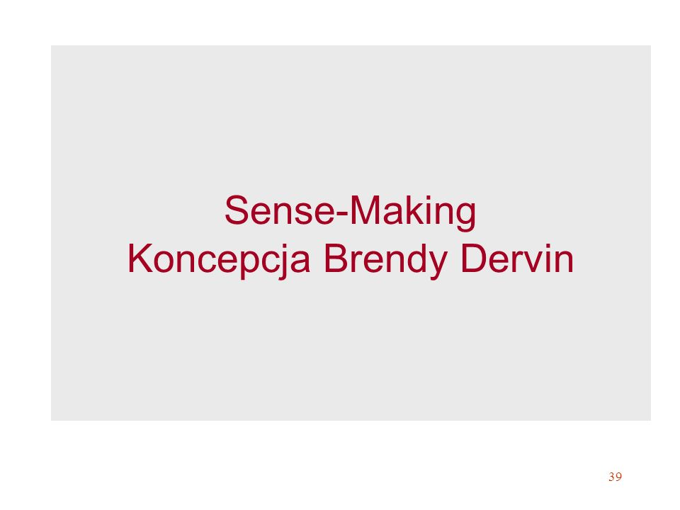 Sense-Making Koncepcja Brendy Dervin