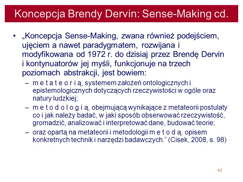 Koncepcja Brendy Dervin: Sense-Making cd.