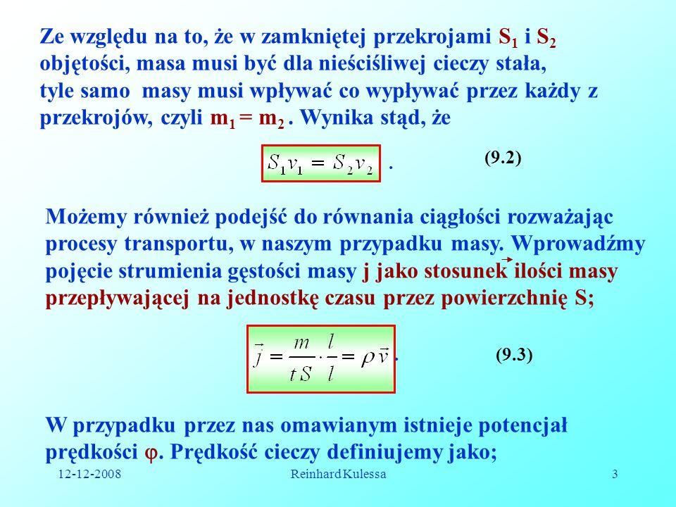 Ze względu na to, że w zamkniętej przekrojami S1 i S2 objętości, masa musi być dla nieściśliwej cieczy stała,
