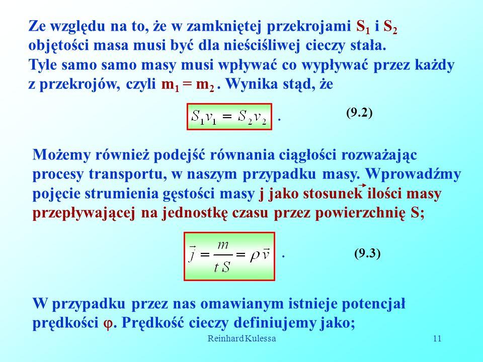 Ze względu na to, że w zamkniętej przekrojami S1 i S2 objętości masa musi być dla nieściśliwej cieczy stała.