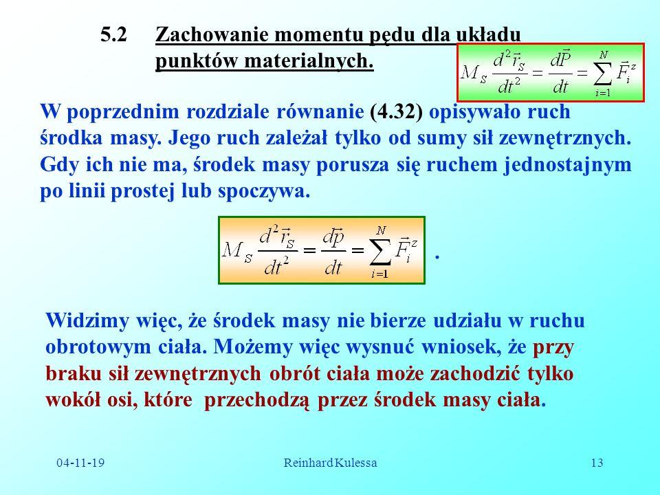 5.2 Zachowanie momentu pędu dla układu punktów materialnych.
