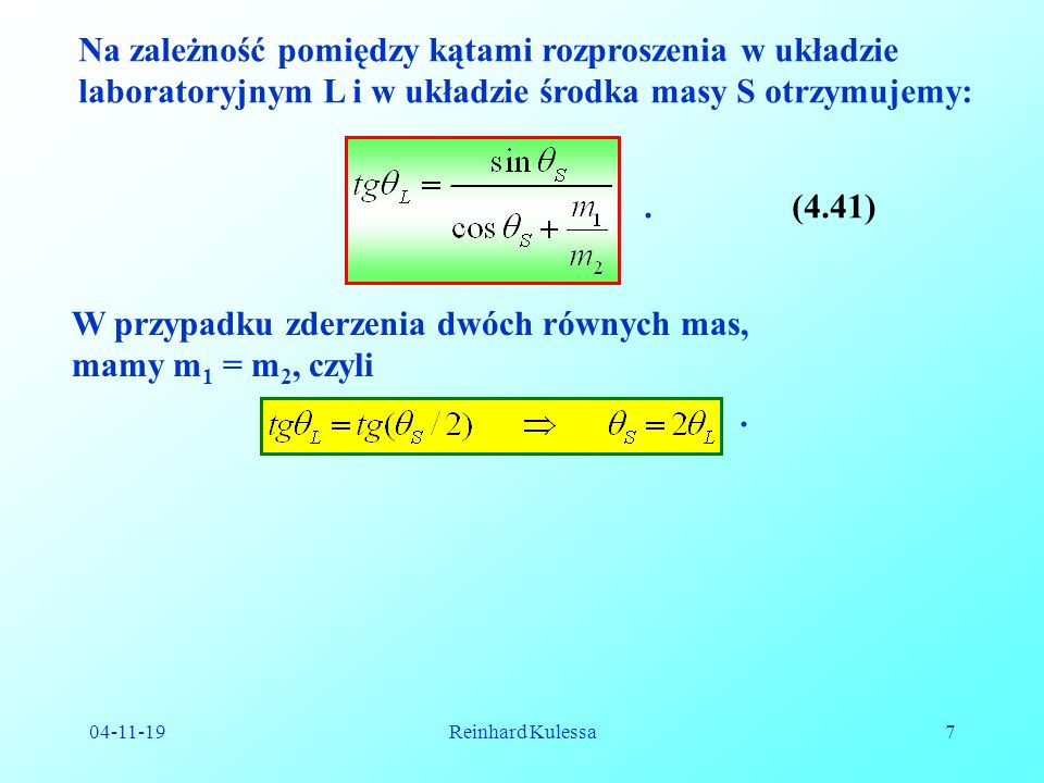 W przypadku zderzenia dwóch równych mas, mamy m1 = m2, czyli