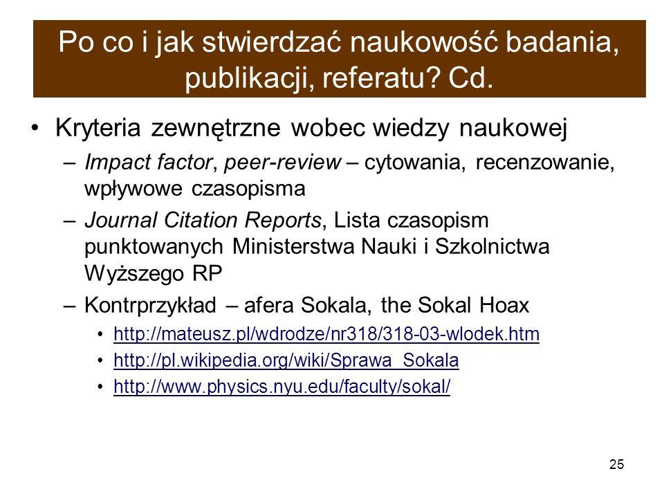 Po co i jak stwierdzać naukowość badania, publikacji, referatu Cd.