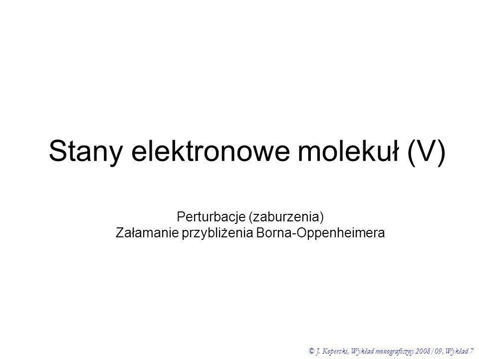 Stany elektronowe molekuł (V)
