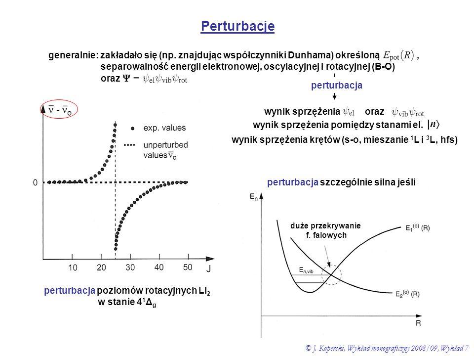 Perturbacje generalnie: zakładało się (np. znajdując współczynniki Dunhama) określoną ,