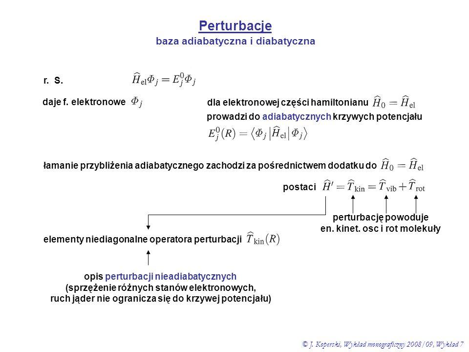 Perturbacje baza adiabatyczna i diabatyczna r. S. daje f. elektronowe