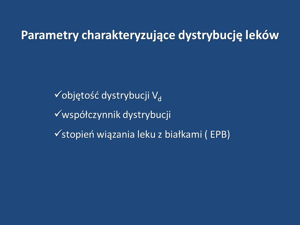 Parametry charakteryzujące dystrybucję leków