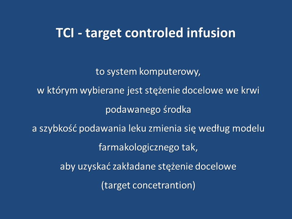 TCI - target controled infusion