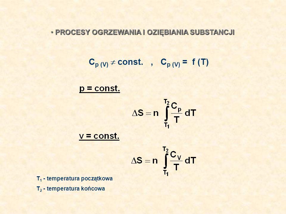 Cp (V)  const. , Cp (V) = f (T)