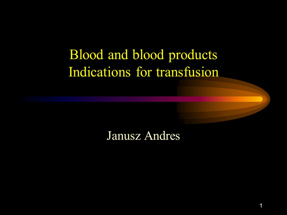 Blood and blood products Indications for transfusion