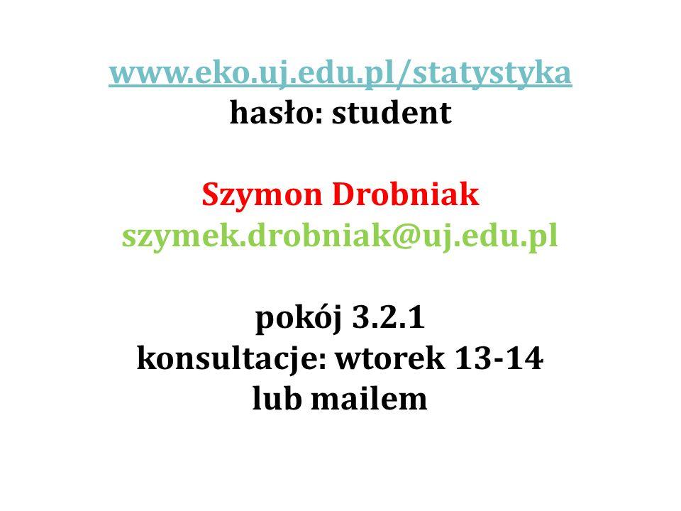 www.eko.uj.edu.pl/statystyka hasło: student. Szymon Drobniak. szymek.drobniak@uj.edu.pl. pokój 3.2.1.