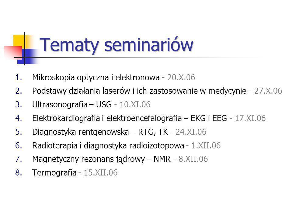 Tematy seminariów Mikroskopia optyczna i elektronowa - 20.X.06