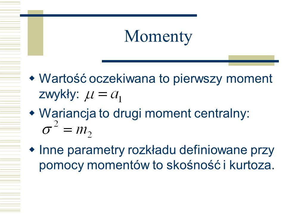 Momenty Wartość oczekiwana to pierwszy moment zwykły: