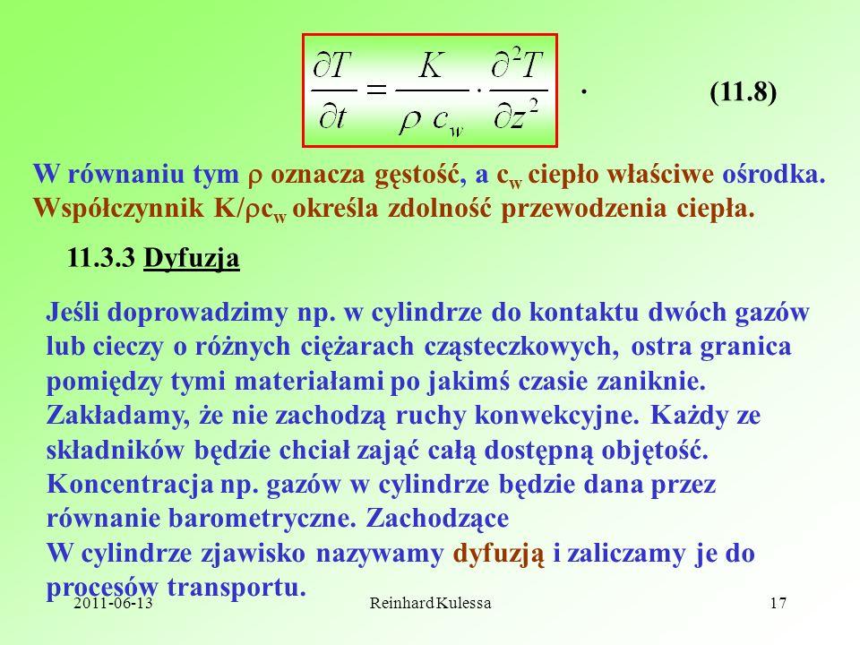 . (11.8) W równaniu tym  oznacza gęstość, a cw ciepło właściwe ośrodka. Współczynnik K/cw określa zdolność przewodzenia ciepła.