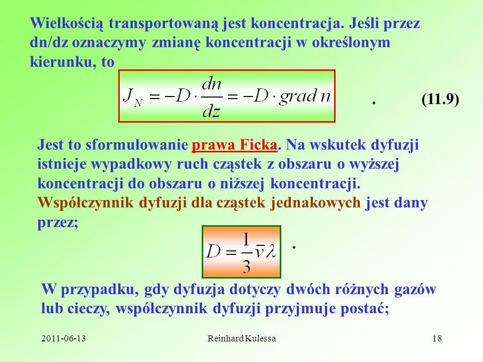 Współczynnik dyfuzji dla cząstek jednakowych jest dany przez;