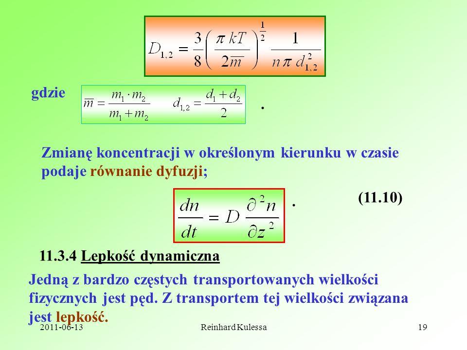 gdzie . Zmianę koncentracji w określonym kierunku w czasie podaje równanie dyfuzji; (11.10) . 11.3.4 Lepkość dynamiczna.