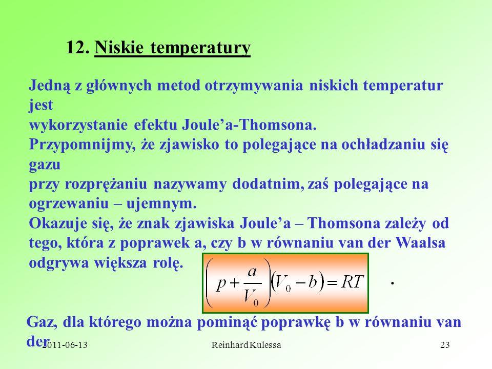 12. Niskie temperatury Jedną z głównych metod otrzymywania niskich temperatur jest. wykorzystanie efektu Joule'a-Thomsona.