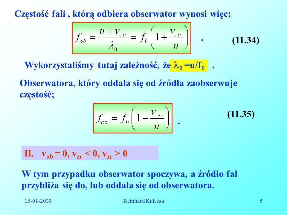 Częstość fali , którą odbiera obserwator wynosi więc;