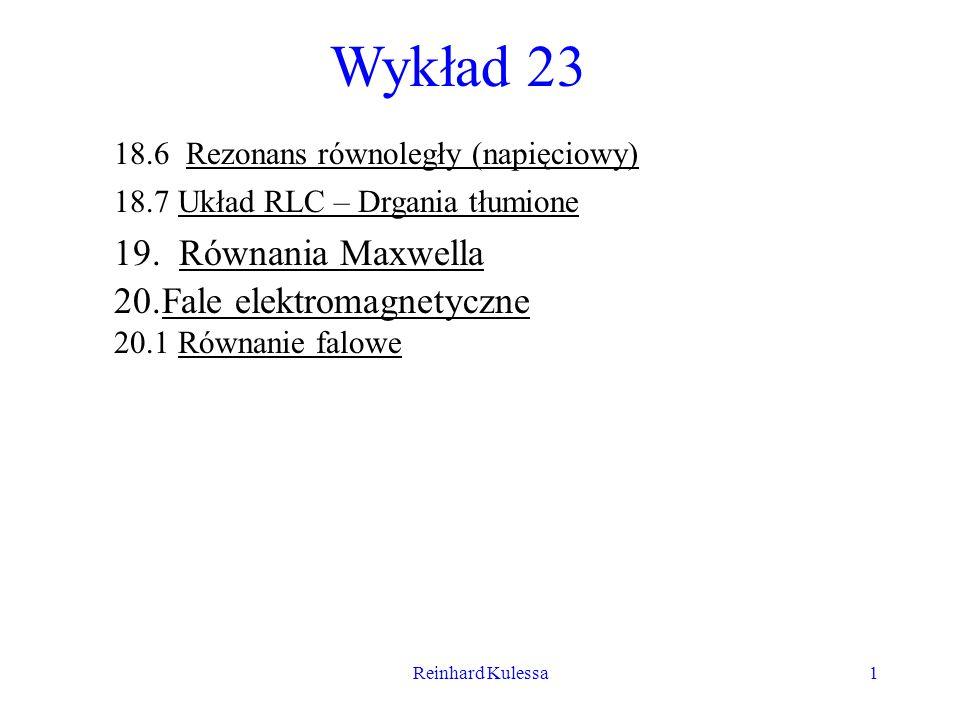 Wykład 23 19. Równania Maxwella Fale elektromagnetyczne