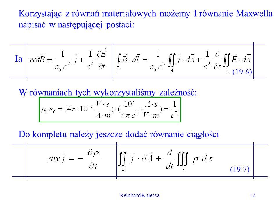 Korzystając z równań materiałowych możemy I równanie Maxwella