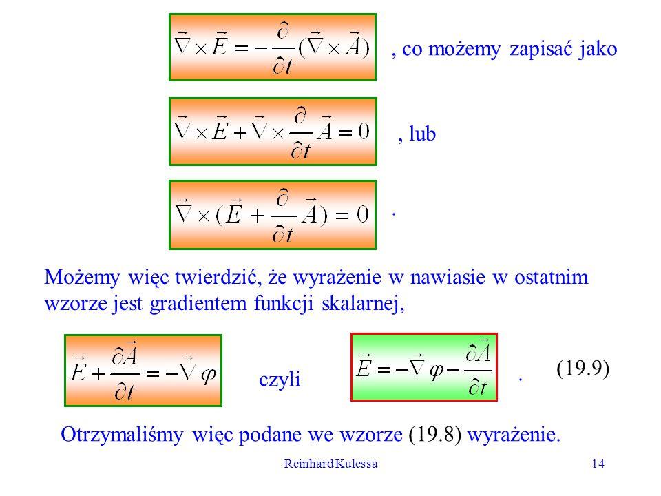 Otrzymaliśmy więc podane we wzorze (19.8) wyrażenie.