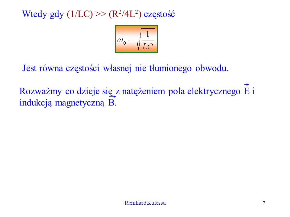Wtedy gdy (1/LC) >> (R2/4L2) częstość