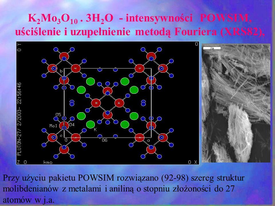 K2Mo3O10 . 3H2O - intensywności POWSIM, uściślenie i uzupełnienie metodą Fouriera (XRS82),