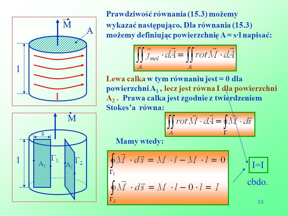 M A l I M l I=I cbdo. Prawdziwość równania (15.3) możemy
