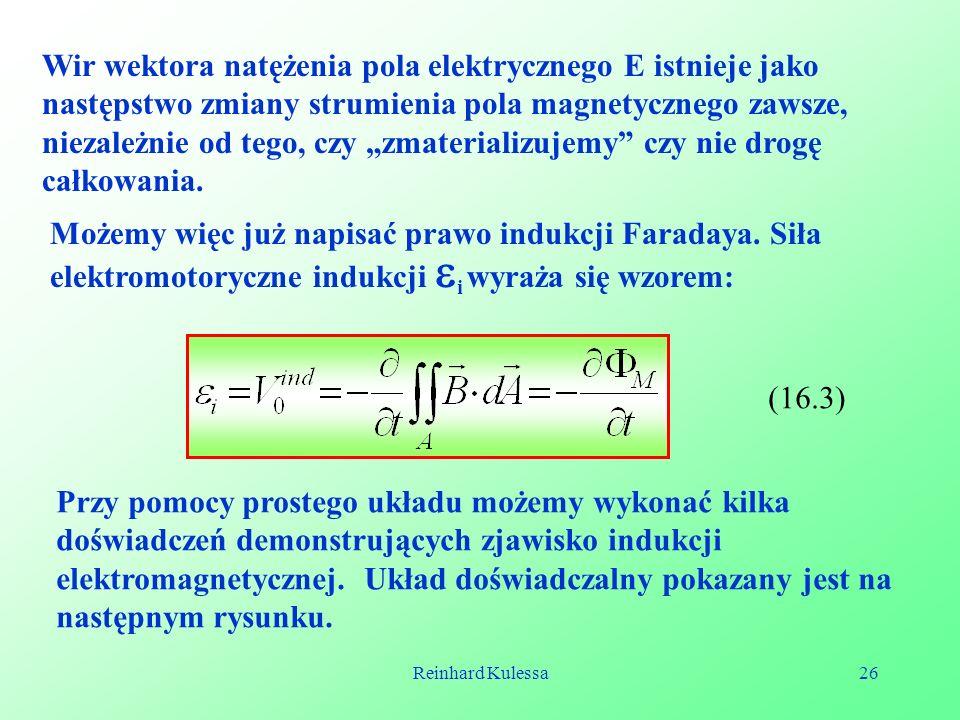 """Wir wektora natężenia pola elektrycznego E istnieje jako następstwo zmiany strumienia pola magnetycznego zawsze, niezależnie od tego, czy """"zmaterializujemy czy nie drogę całkowania."""