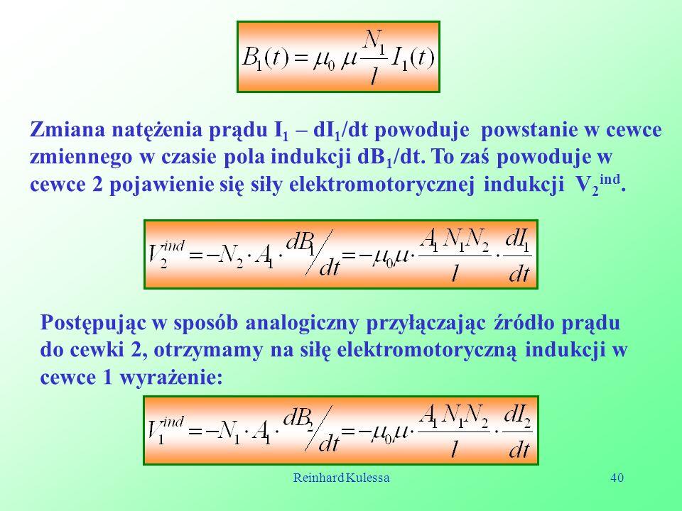 Zmiana natężenia prądu I1 – dI1/dt powoduje powstanie w cewce zmiennego w czasie pola indukcji dB1/dt. To zaś powoduje w cewce 2 pojawienie się siły elektromotorycznej indukcji V2ind.