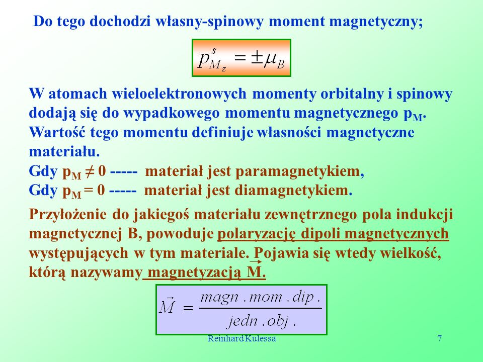 Do tego dochodzi własny-spinowy moment magnetyczny;