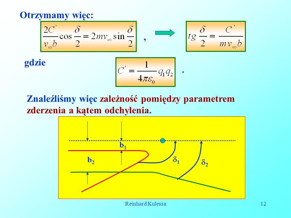Otrzymamy więc:, gdzie. . Znaleźliśmy więc zależność pomiędzy parametrem zderzenia a kątem odchylenia.