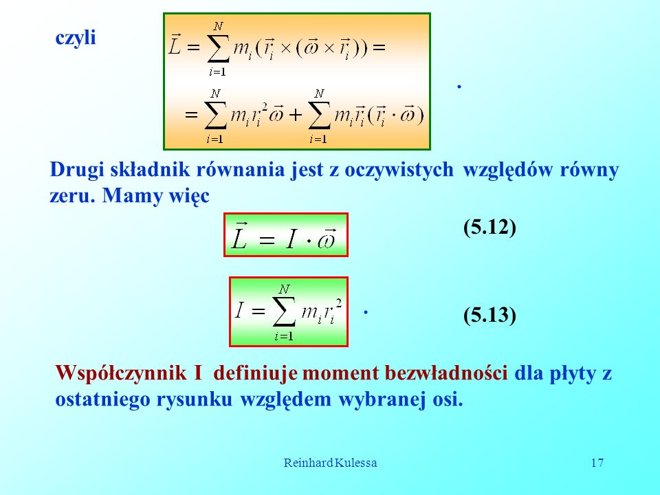 czyli . Drugi składnik równania jest z oczywistych względów równy zeru. Mamy więc. (5.12) . (5.13)