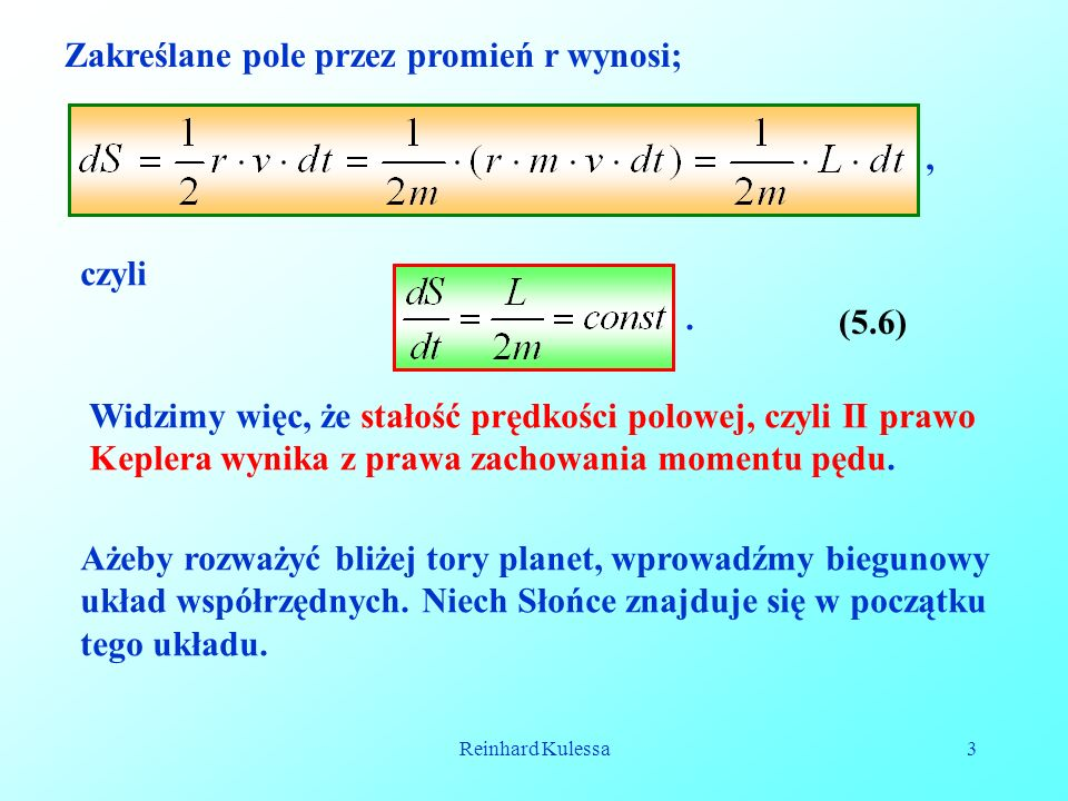 Zakreślane pole przez promień r wynosi;
