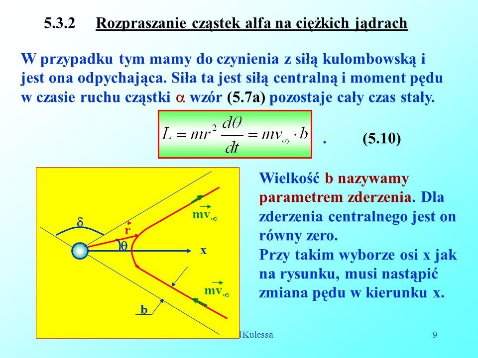 5.3.2 Rozpraszanie cząstek alfa na ciężkich jądrach