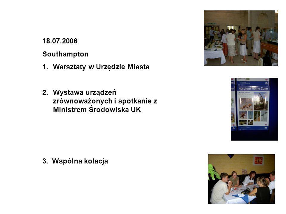 18.07.2006 Southampton. Warsztaty w Urzędzie Miasta. Wystawa urządzeń zrównoważonych i spotkanie z Ministrem Środowiska UK.