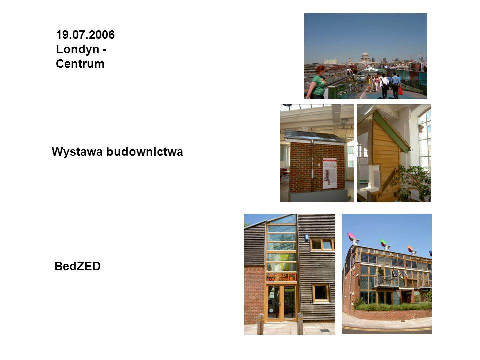 19.07.2006 Londyn - Centrum Wystawa budownictwa BedZED