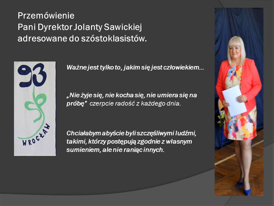 Przemówienie Pani Dyrektor Jolanty Sawickiej adresowane do szóstoklasistów.