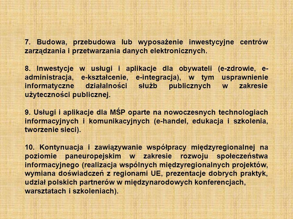 7. Budowa, przebudowa lub wyposażenie inwestycyjne centrów zarządzania i przetwarzania danych elektronicznych.