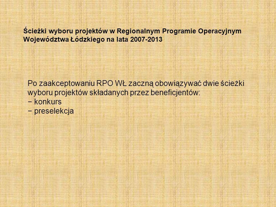 Ścieżki wyboru projektów w Regionalnym Programie Operacyjnym Województwa Łódzkiego na lata 2007-2013