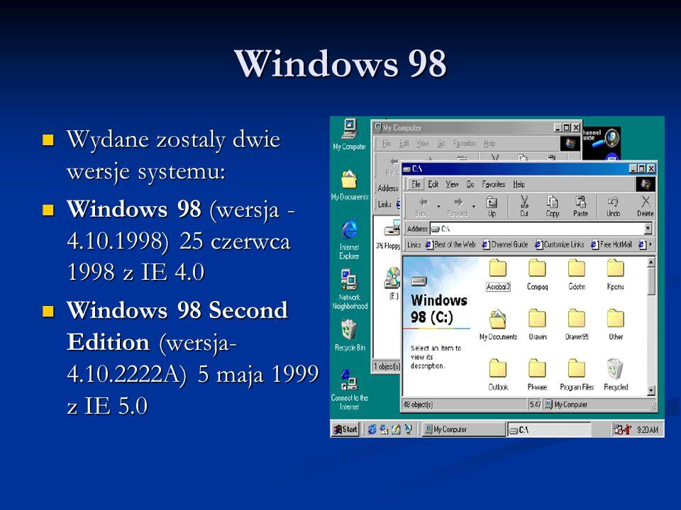 Windows 98 Wydane zostaly dwie wersje systemu: